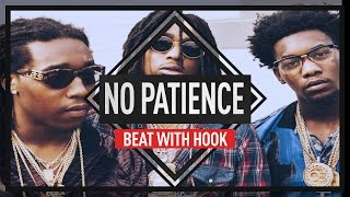 "Migos Type Beat WITH HOOK ""No Patience"" Trap Beat Instrumental WITH HOOK 2017 (prod. by Omnibeats)"