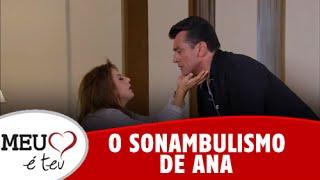 Meu Coração é Teu - O sonambulismo de Ana (04/08/2016)
