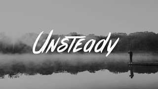 X Ambassadors - Unsteady (Lyrics)
