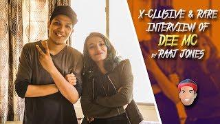 DEE MC - X- CLUSIVE & RARE INTERVIEW BY RAAJ JONES width=