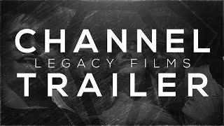 Legacy Films | Channel Trailer