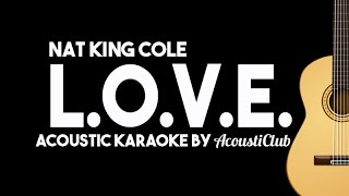 LOVE - Nat King Cole [Acoustic Karaoke Instrumental]