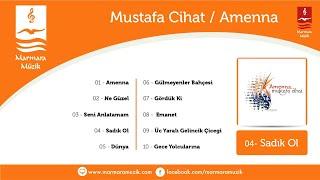 Mustafa Cihat - Sadık Ol