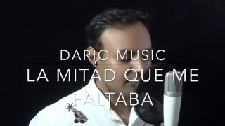 La mitad que me faltaba, Cover By Dario Music