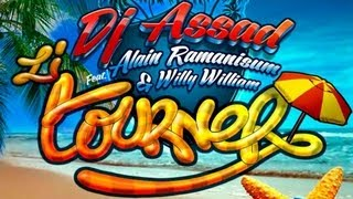 Dj Assad Ft Alain Ramanisum & Willy William - Li Tourner OFFICIAL VIDEO HD