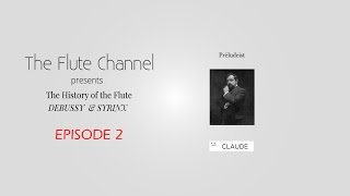 The History of Flute - Debussy, Syrinx and Varese