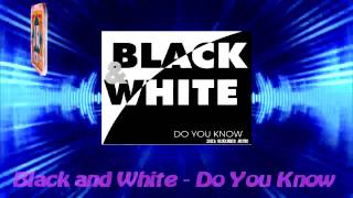 Black and White - Do You Know