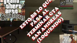 GTA SAN ANDREAS *lo que pasa después de terminar todo el  juego* (LOQUENDO)