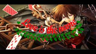 Nightcore Male version-Love is the name.