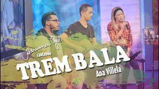 Trem Bala - Ana Vilela (Adriana Gil Cover)