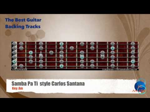 Samba Pa Ti style Carlos Santana Guitar Backing Track with scale map ...