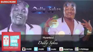 Nyambizi - Dully Sykes (Official Audio) width=