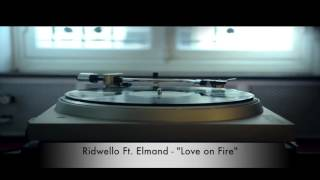 Ridwello Ft. Elmand - Love On Fire  [Official Video]