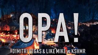 Dimitri Vegas & Like Mike vs KSHMR - OPA (HOPA) [FREE DOWNLOAD]