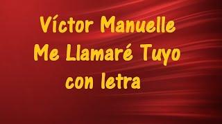Víctor Manuelle   Me Llamaré Tuyo con letra ♫ Videos Lyrics HD ♫
