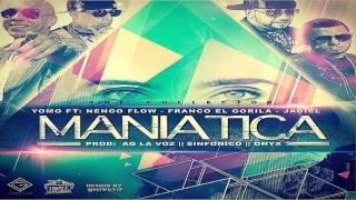 Maniatica Official Remix - Yomo Ft Ñengo Flow, Jadiel Y Franco El Gorila