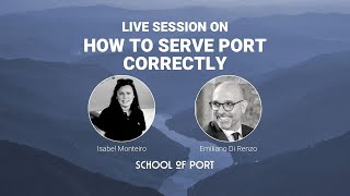 School of Port's live session on 'How to serve port correctly' with Emiliano Renzo & Isabel Monteiro