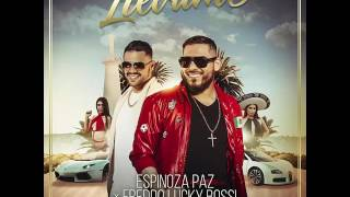 ESTRENO 2017 Llevame-Espinoza Paz ft Fredo