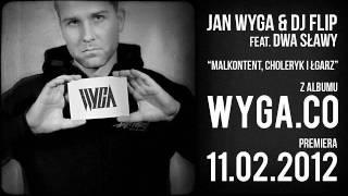 Wyga & DJ Flip gość. Dwa Sławy - Malkontent, choleryk i łgarz