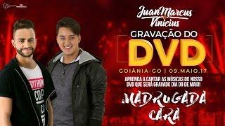 Madrugada cara - Juan Marcus e Vinícius (Ensaios do DVD)