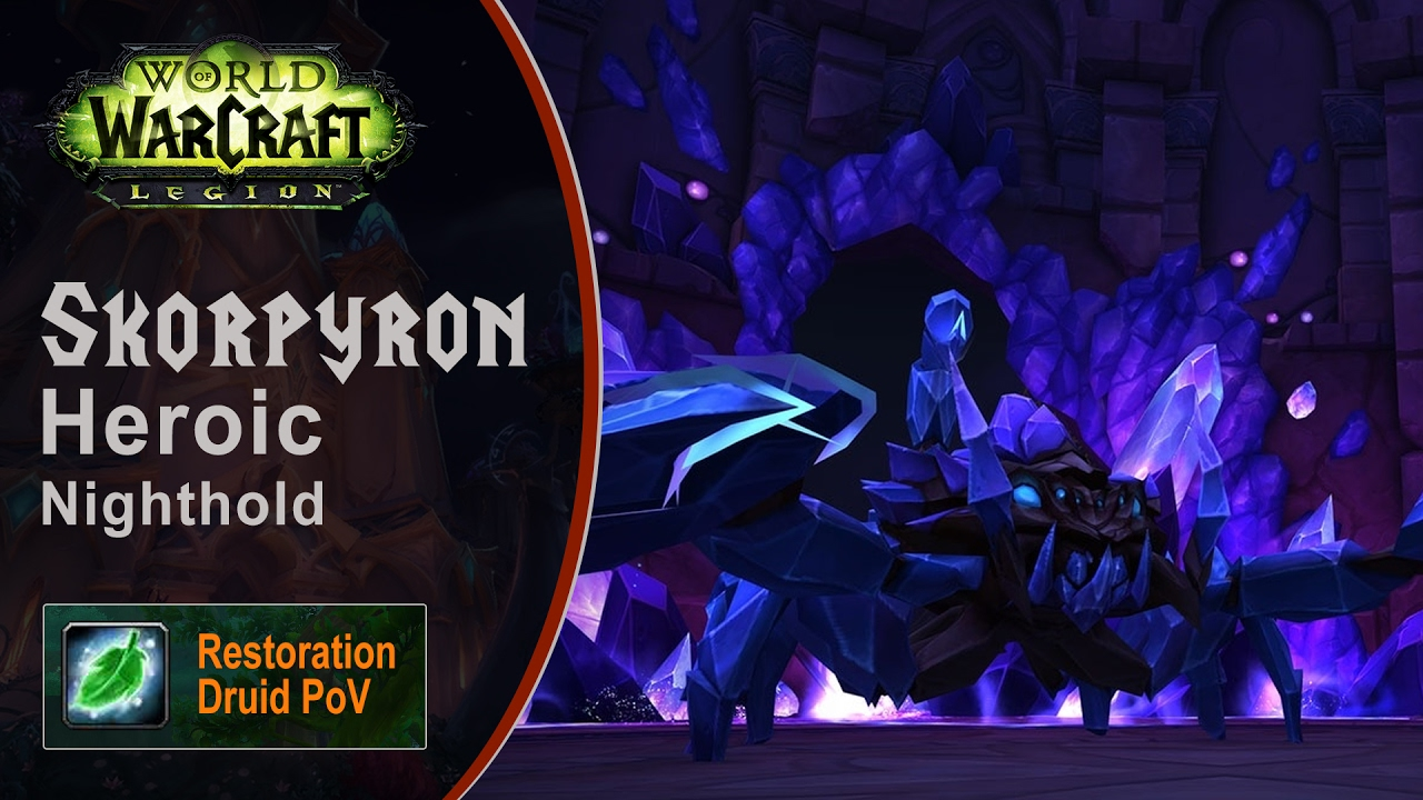 [LGN] Skorpyron, Heroic Nighthold, Restoration Druid PoV (Game Sounds Only)