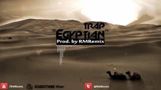 """Egyptian"" Arabic Trap Music 2017| Prod. by RMRemix"
