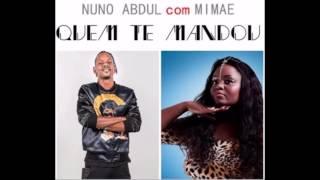 Nuno Abdul feat. Mimae - Quem Te Mandou [Audio] 2016