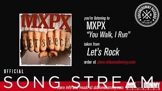 MXPX - You Walk, I Run
