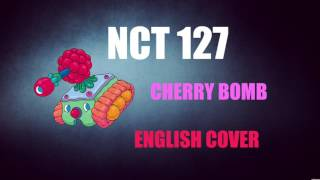 NCT 127 - Cherry Bomb (English Cover + Lyrics)