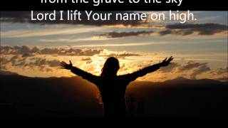 Lord I Lift Your Name on High   Hillsongs with lyrics