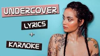 Kehlani - Undercover | Lyrics [KARAOKE]