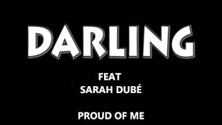 Darling feat Sarah Dubé - Proud of me
