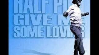 Half Pint - Give Me Some Loving