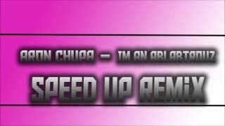 Aron Chups - Im An Albatrouz Speed Up Remix