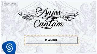 Jorge & Mateus - É Amor (Os Anjos Cantam) [Áudio Oficial]