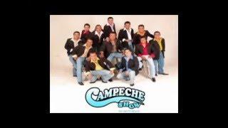 A Donde Iras Ahora - Campeche Show