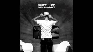 Quiet Life - Housebroken Man (feat Cary Ann Hearst)