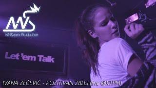 IVANA ZEČEVIĆ - POZITIVAN ZBLEJ // (SUMMERFUNK LIVE! + БЕГЕФАНК ŽURKA @KPTM - petak 11. 9)