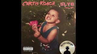 Curtis Roach - SLYB [Prod. Cxdy]