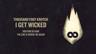 Thousand Foot Krutch: I Get Wicked (Official Audio)