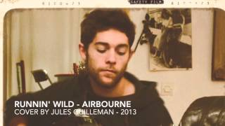 Airbourne - Runnin' Wild (cover by Jules Guilleman)