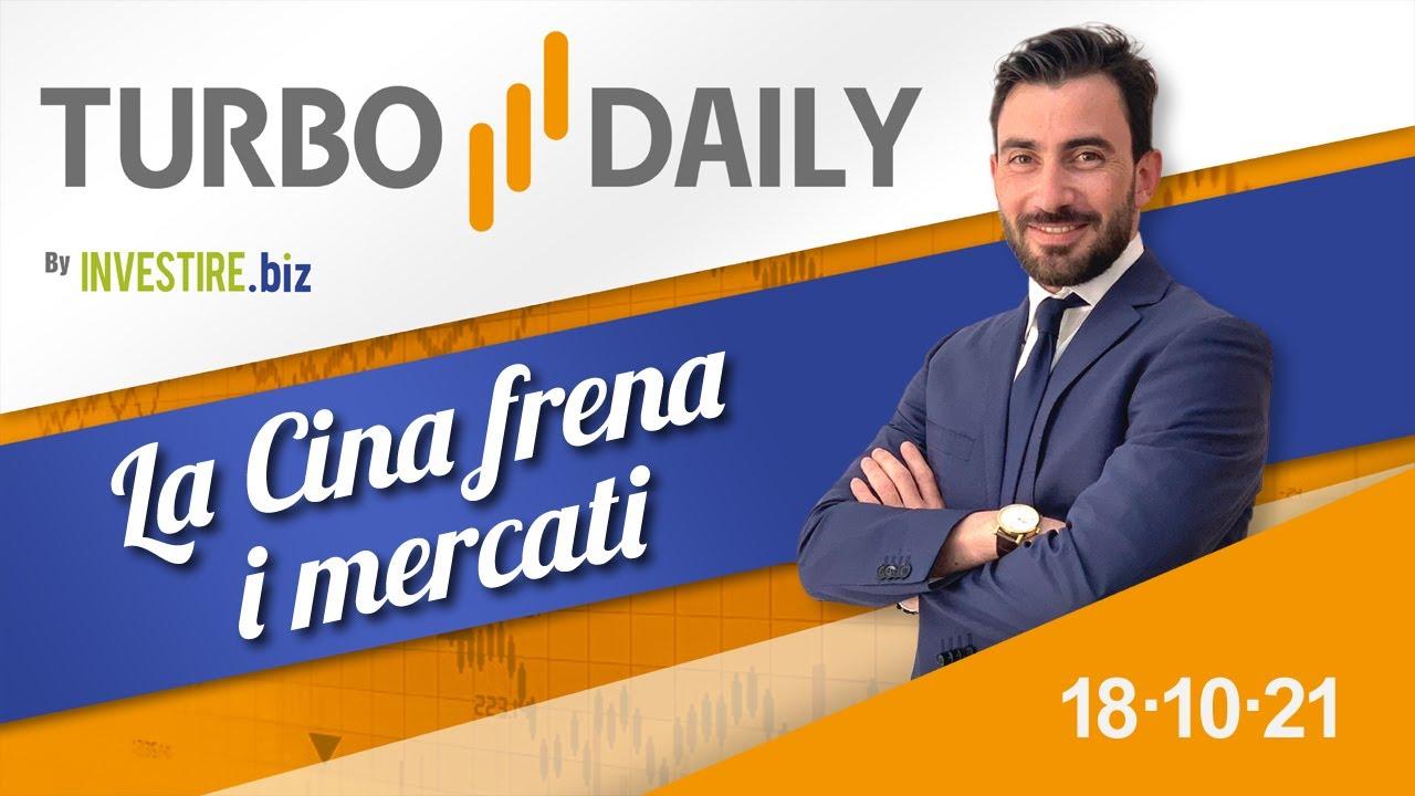 Turbo Daily 18.10.2021 – La Cina frena i mercati