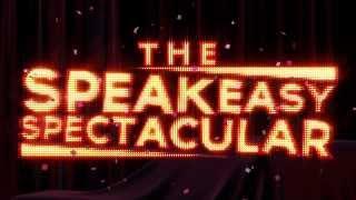 THE SPEAKEASY SPECTACULAR: NYE 2014