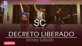Decreto Liberado - Wesley Safadão | Coreografia Cia SCDance