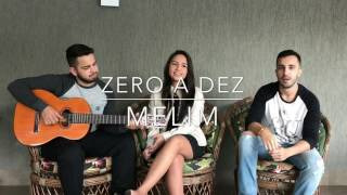 Zero a Dez - Melim (Cover) Lucas & Saulo part. Ana Luiza