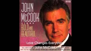 Love Changes Everything - John McCook (Eric Forrester)