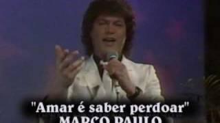 """MARCO PAULO """"Amar é saber pordear"""""""