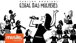 Vanilda Bordieri - Coral das Mulheres (Lyric) width=