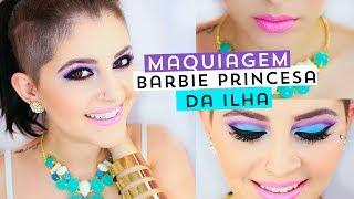 Maquiagem Barbie Princesa da Ilha | @Sehziinha