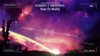 Stormerz & Timekeeperz - Keep On Moving [HQ Preview]